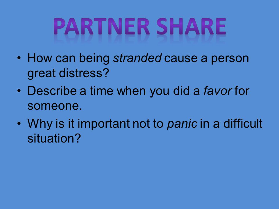 Partner Share How can being stranded cause a person great distress