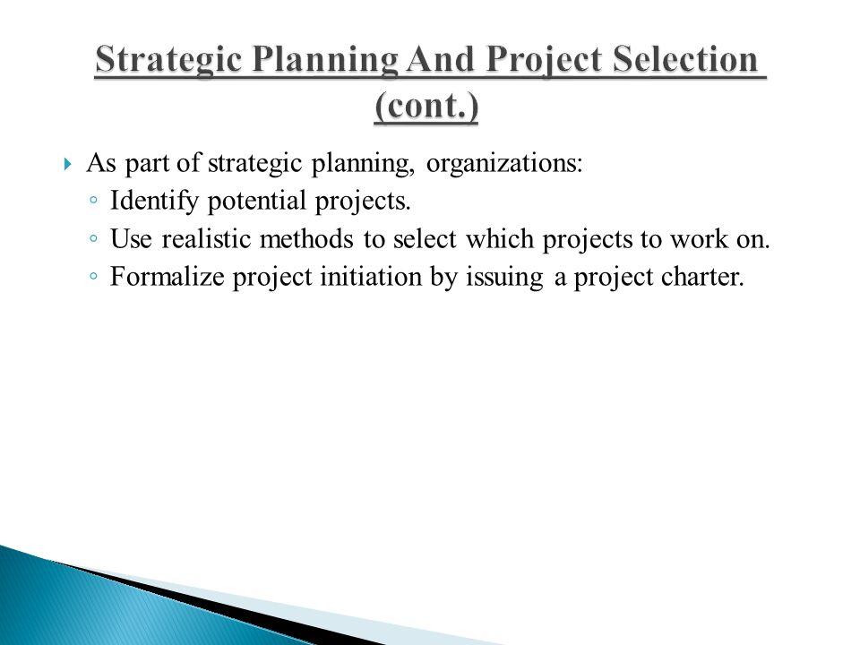 Strategic Planning And Project Selection (cont.)