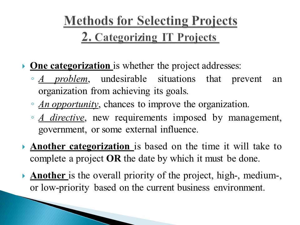 Methods for Selecting Projects 2. Categorizing IT Projects