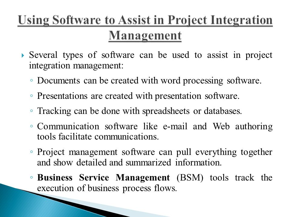 Using Software to Assist in Project Integration Management