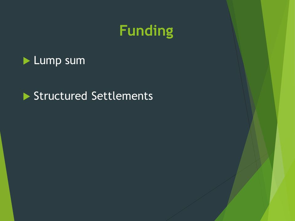 Funding Lump sum Structured Settlements