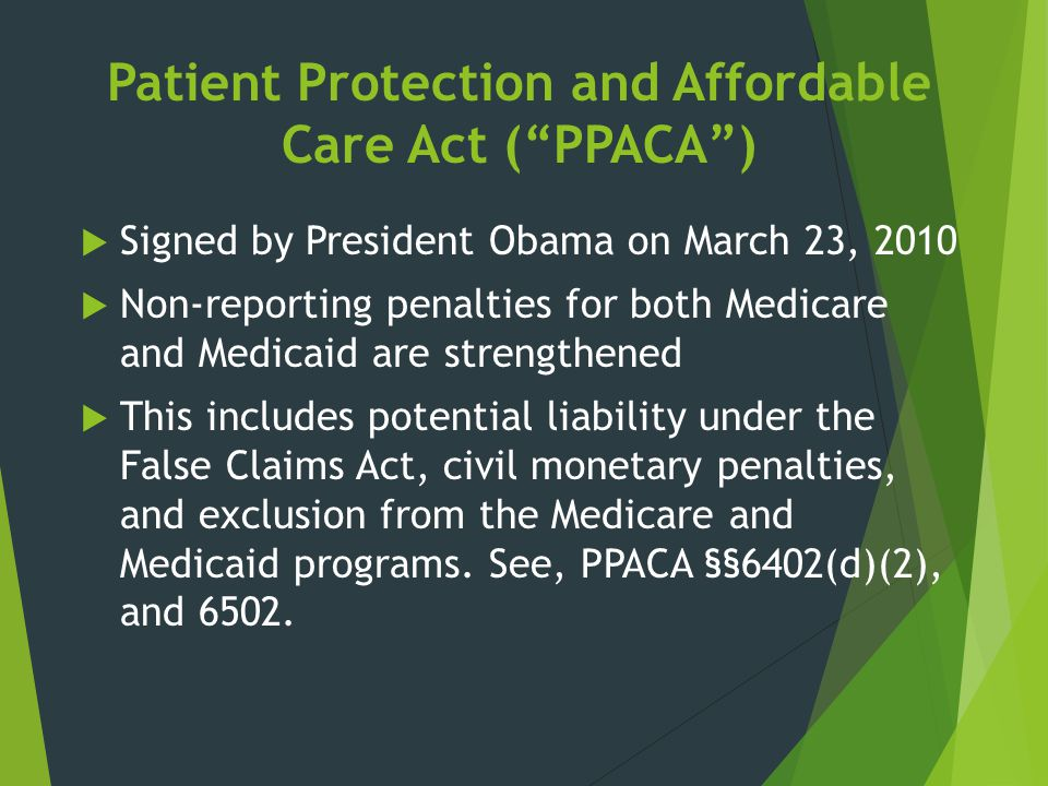 Patient Protection and Affordable Care Act ( PPACA )