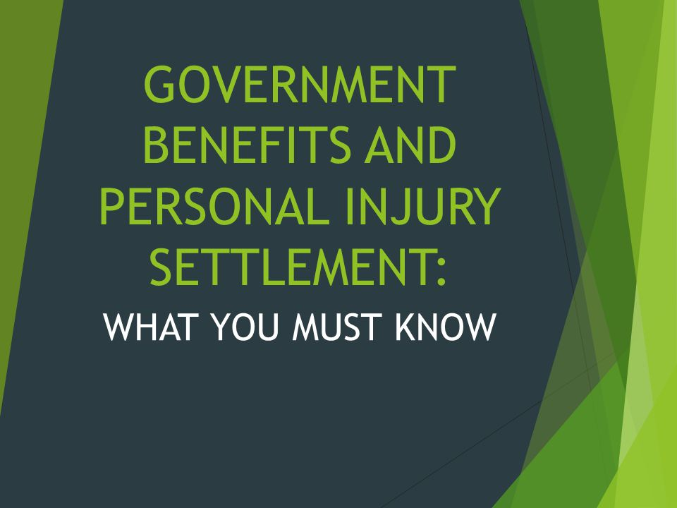 Government Benefits and Personal Injury Settlement: