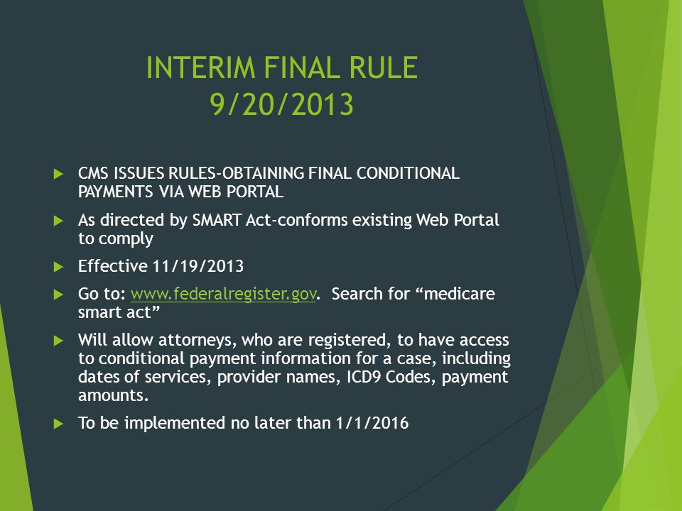 INTERIM FINAL RULE 9/20/2013 CMS ISSUES RULES-OBTAINING FINAL CONDITIONAL PAYMENTS VIA WEB PORTAL.