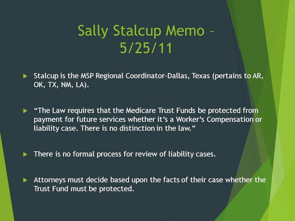 Sally Stalcup Memo – 5/25/11 Stalcup is the MSP Regional Coordinator-Dallas, Texas (pertains to AR, OK, TX, NM, LA).