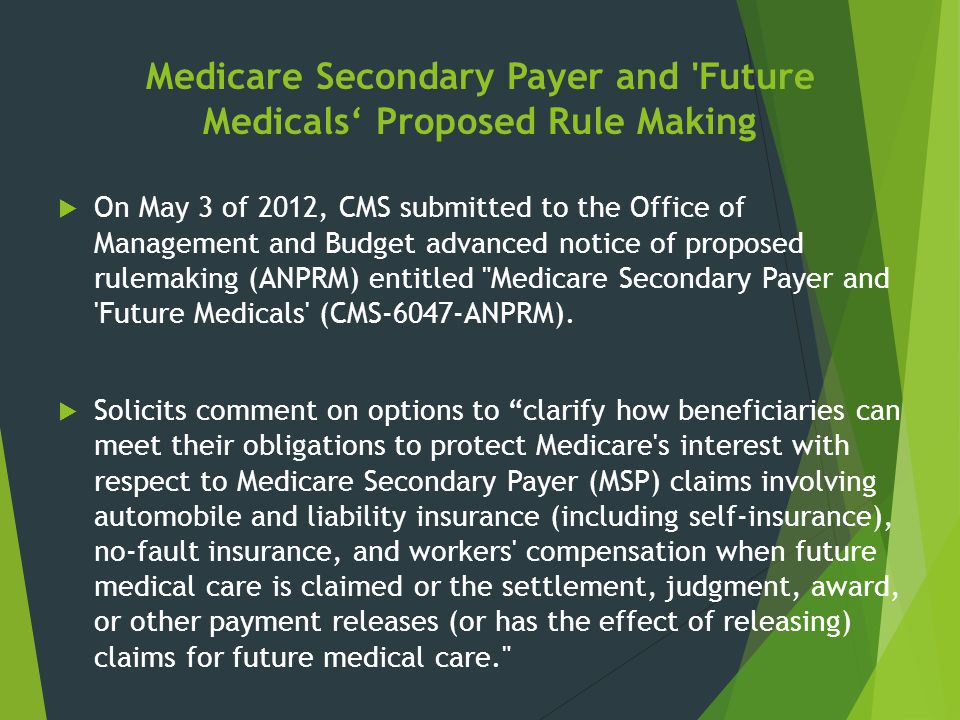 Medicare Secondary Payer and Future Medicals' Proposed Rule Making