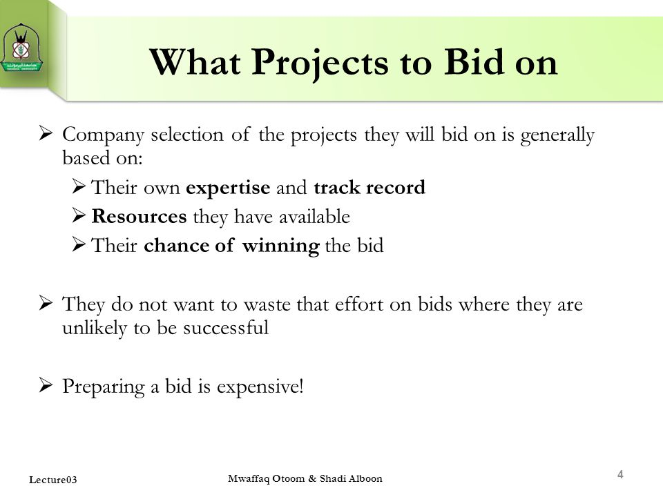 What Projects to Bid on Company selection of the projects they will bid on is generally based on: Their own expertise and track record.