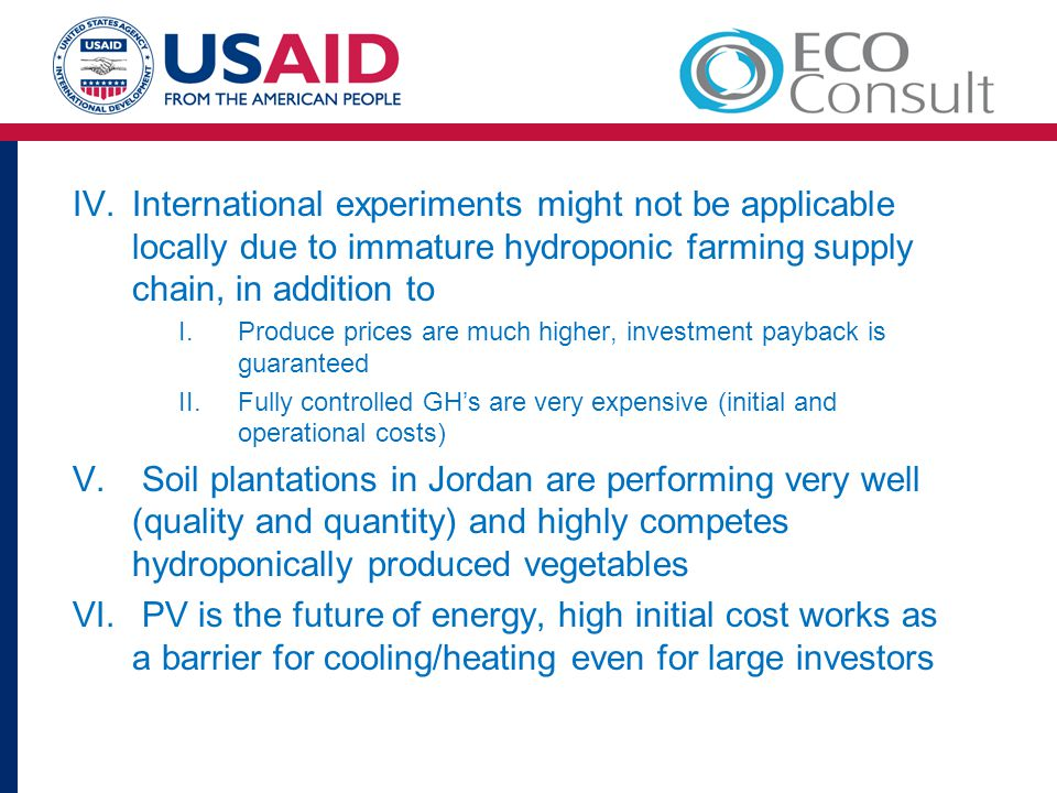 International experiments might not be applicable locally due to immature hydroponic farming supply chain, in addition to