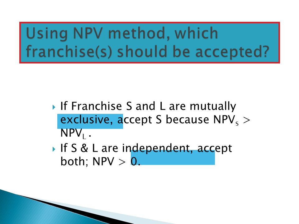 Using NPV method, which franchise(s) should be accepted