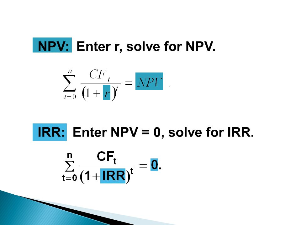 NPV: Enter r, solve for NPV.