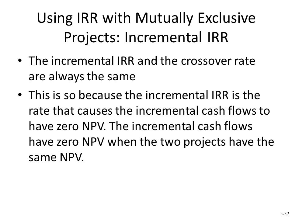 Multiple IRRs There are two IRRs for this project: