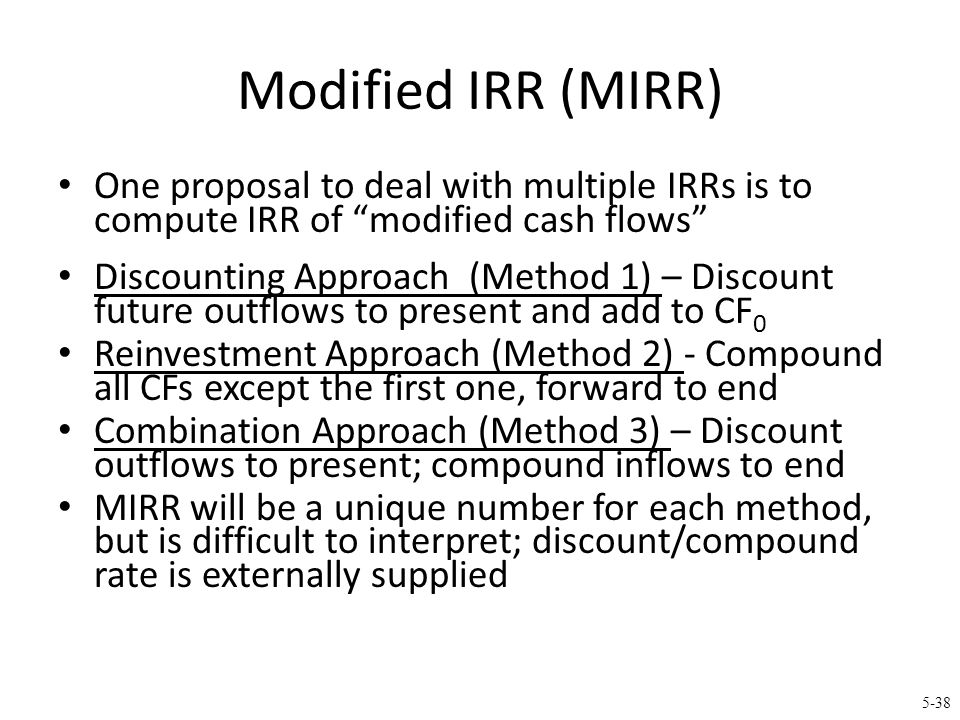 Example of MIRR Project cash flows: (Required rate of return is 11%)