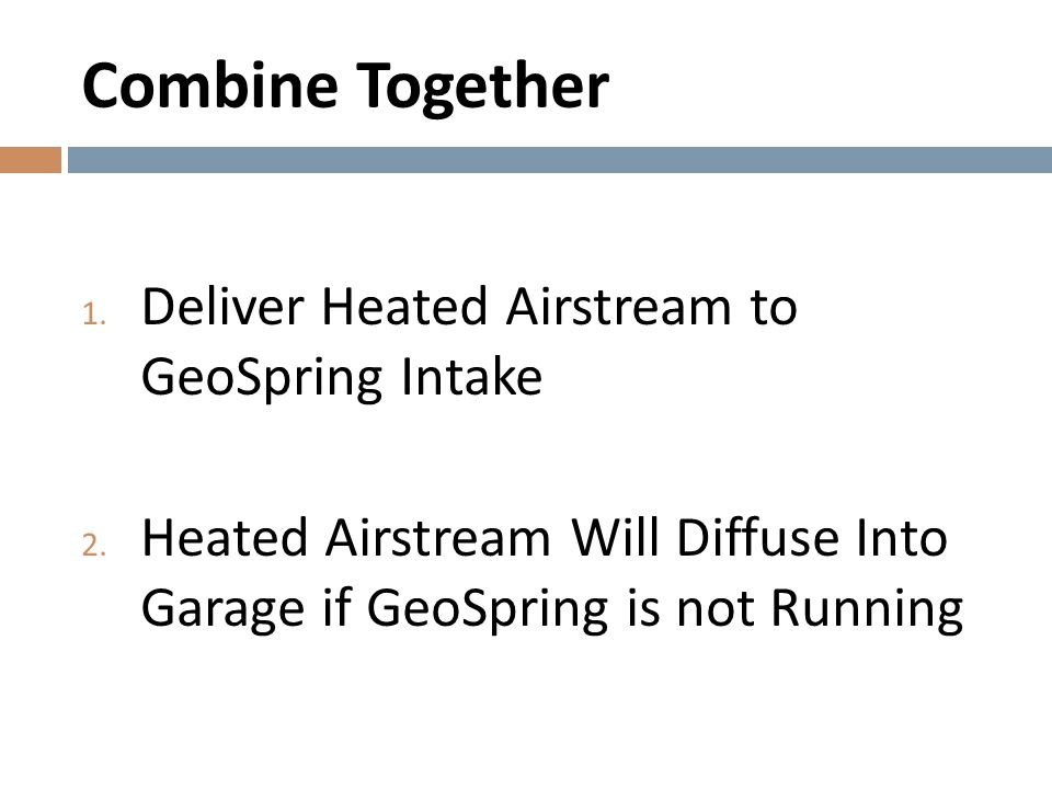 Combine Together Deliver Heated Airstream to GeoSpring Intake