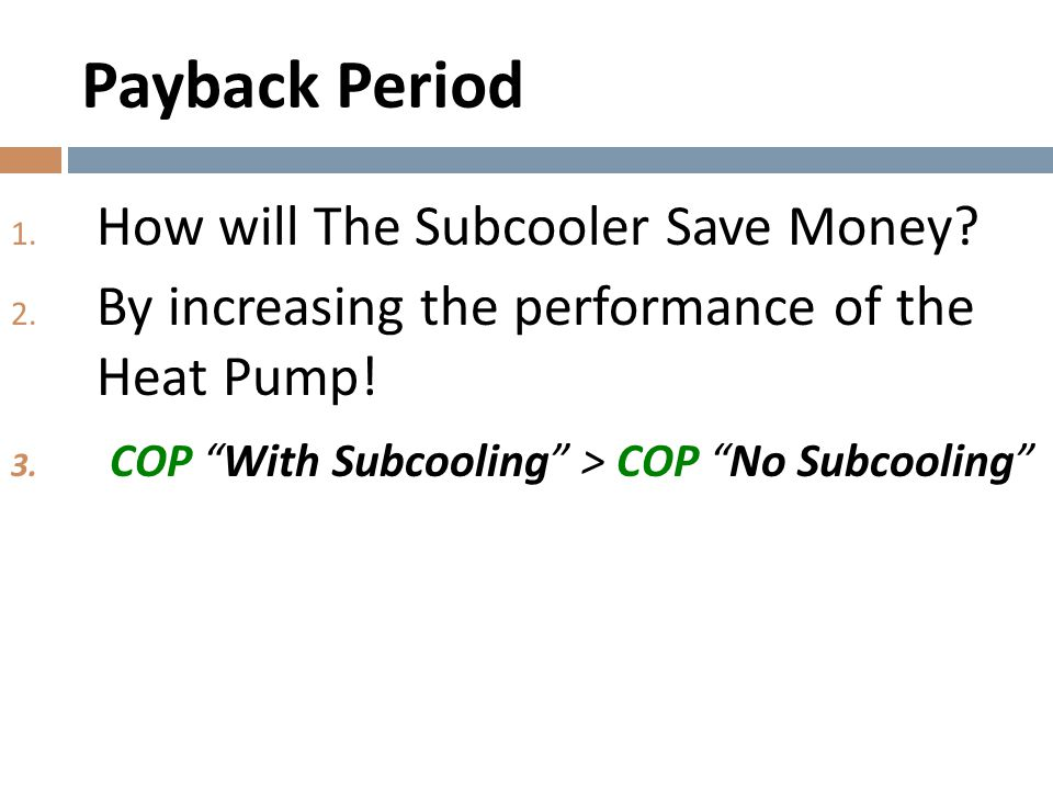 Payback Period How will The Subcooler Save Money