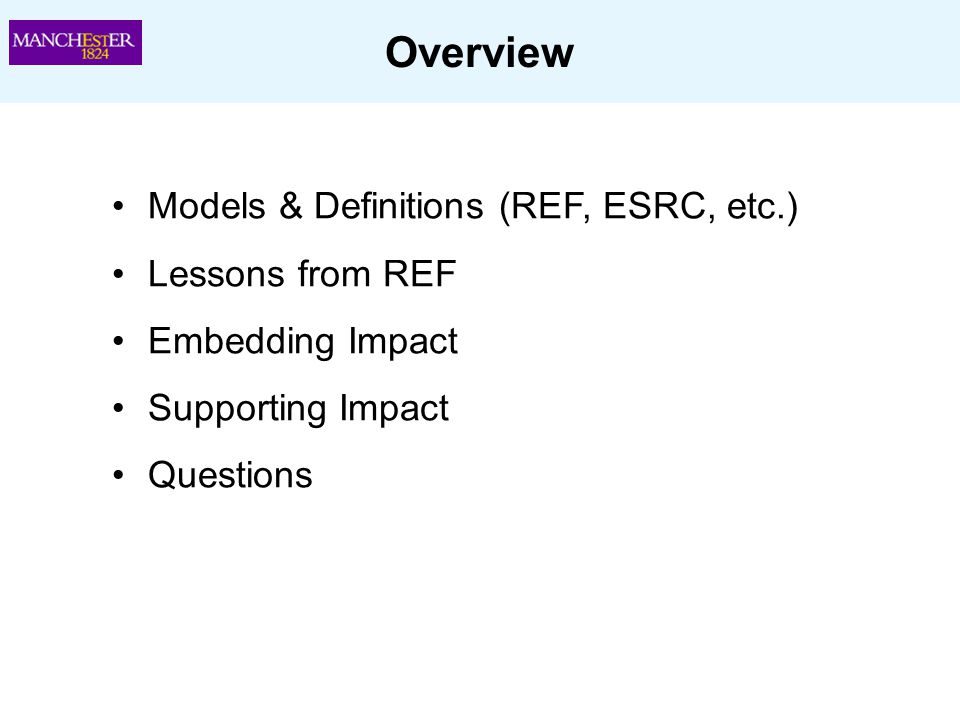 Overview Models & Definitions (REF, ESRC, etc.) Lessons from REF
