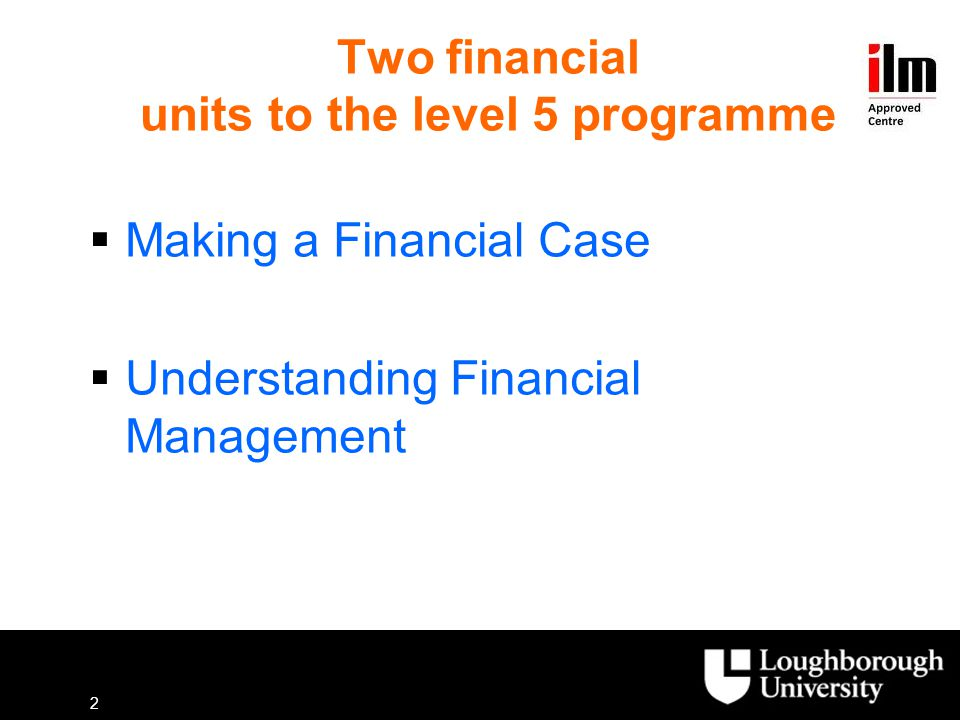 Two financial units to the level 5 programme
