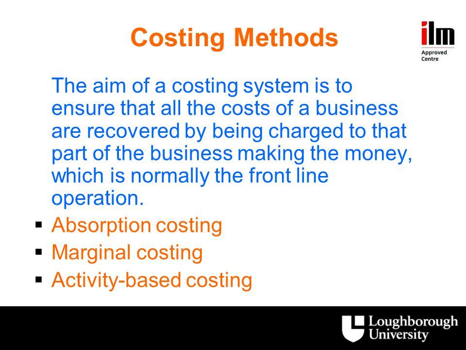 Costing Methods Absorption costing Marginal costing