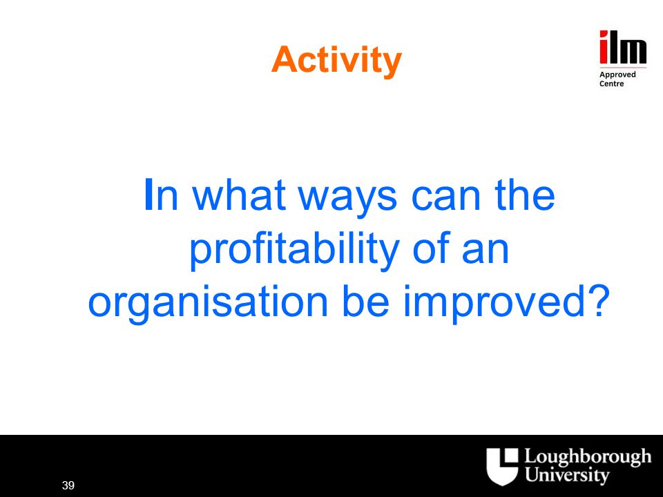 In what ways can the profitability of an organisation be improved