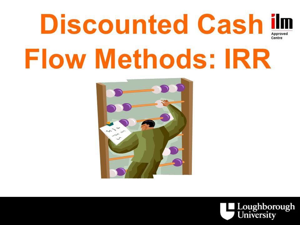 Discounted Cash Flow Methods: IRR