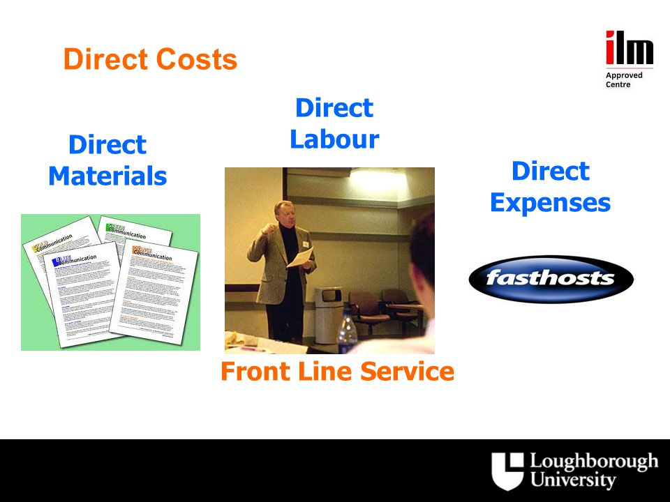 Direct Costs Direct Labour Direct Materials Direct Expenses