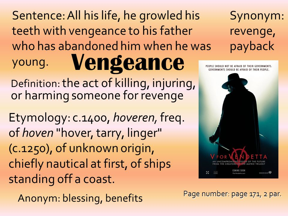 Sentence: All his life, he growled his teeth with vengeance to his father who has abandoned him when he was young.