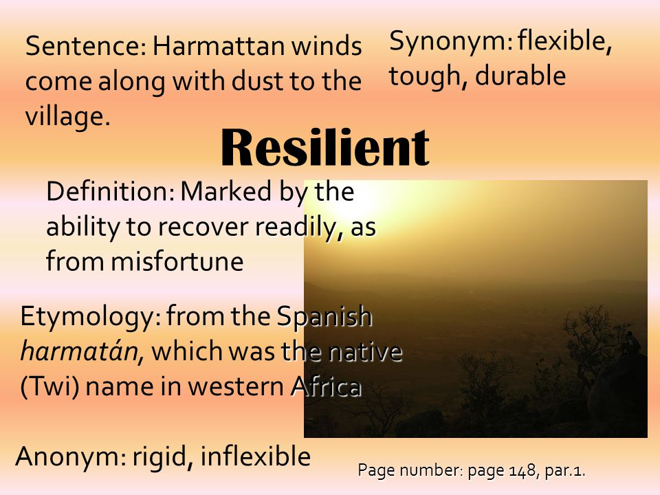 Resilient Synonym: flexible, tough, durable