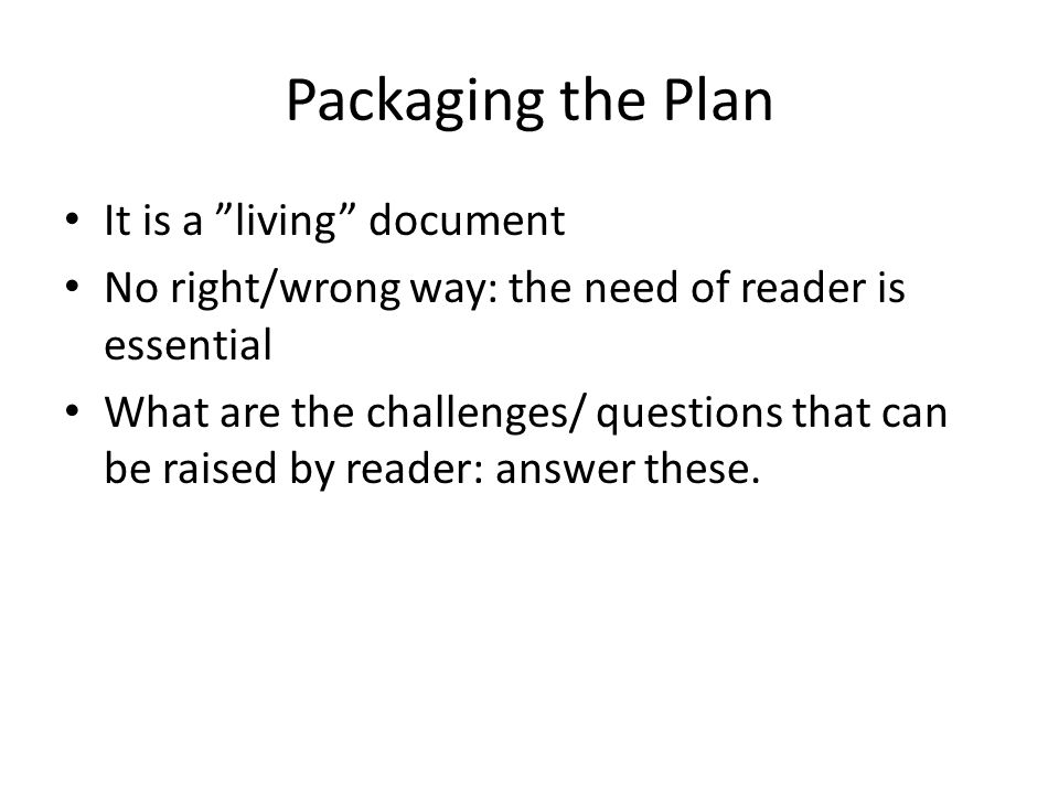 Packaging the Plan It is a living document