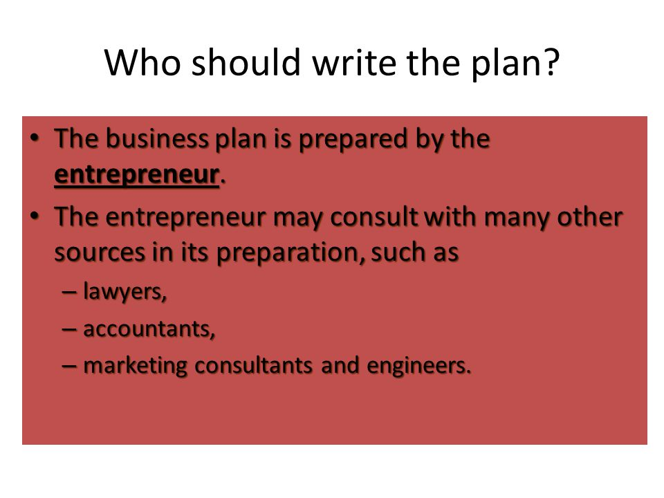 Who should write the plan