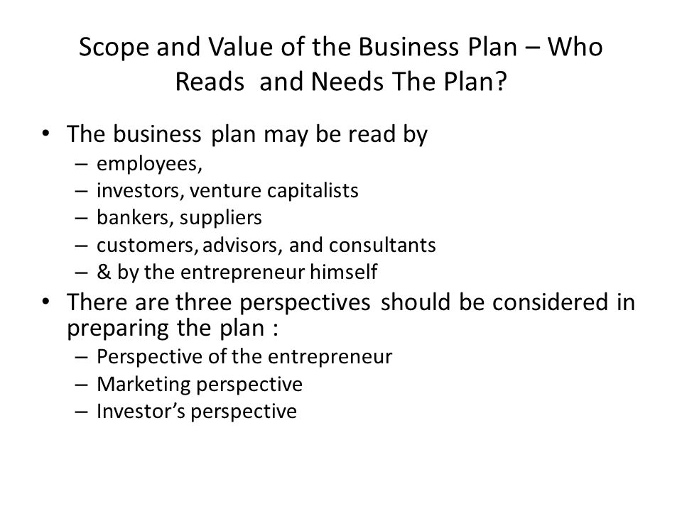 Scope and Value of the Business Plan – Who Reads and Needs The Plan
