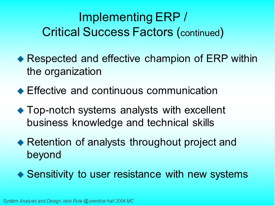 Implementing ERP / Critical Success Factors (continued)
