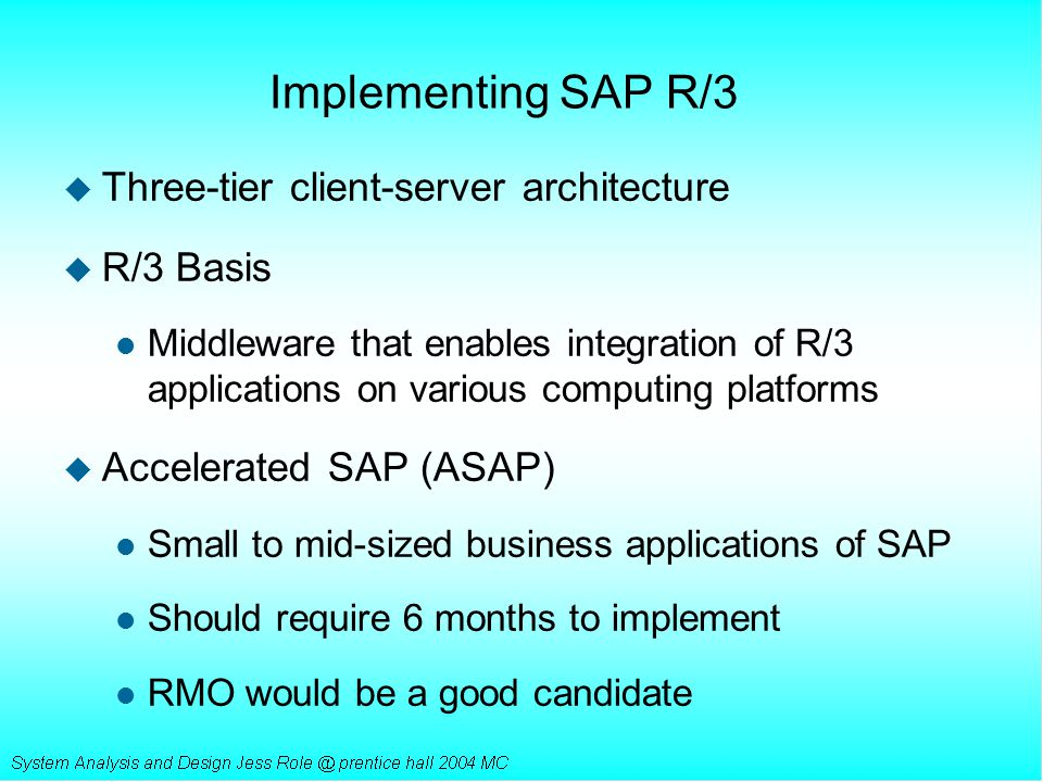 Implementing SAP R/3 Three-tier client-server architecture R/3 Basis