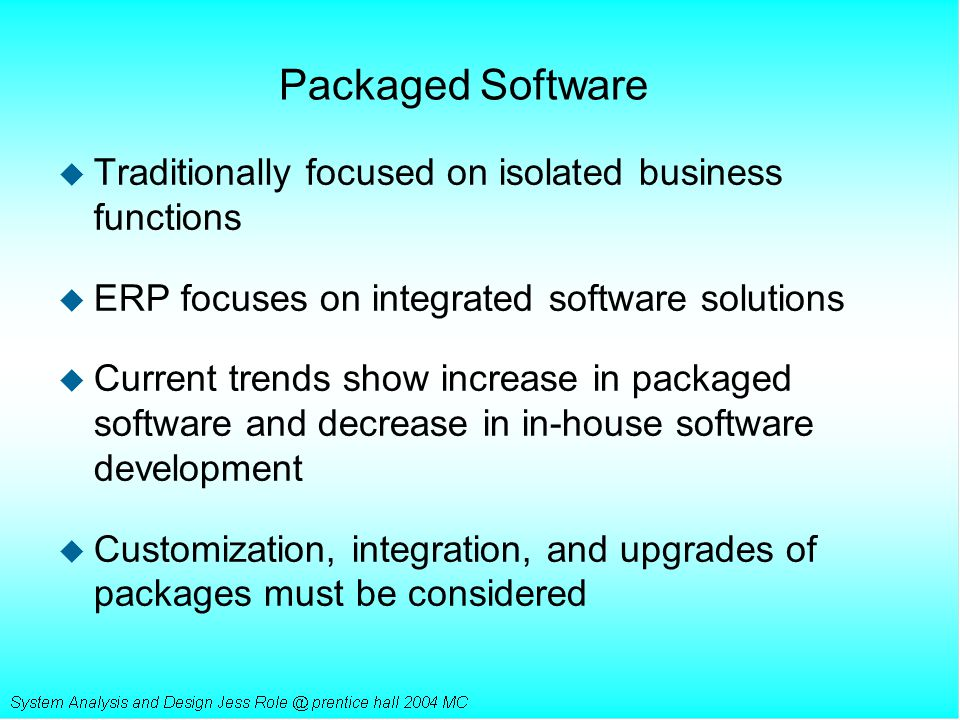 Packaged Software Traditionally focused on isolated business functions
