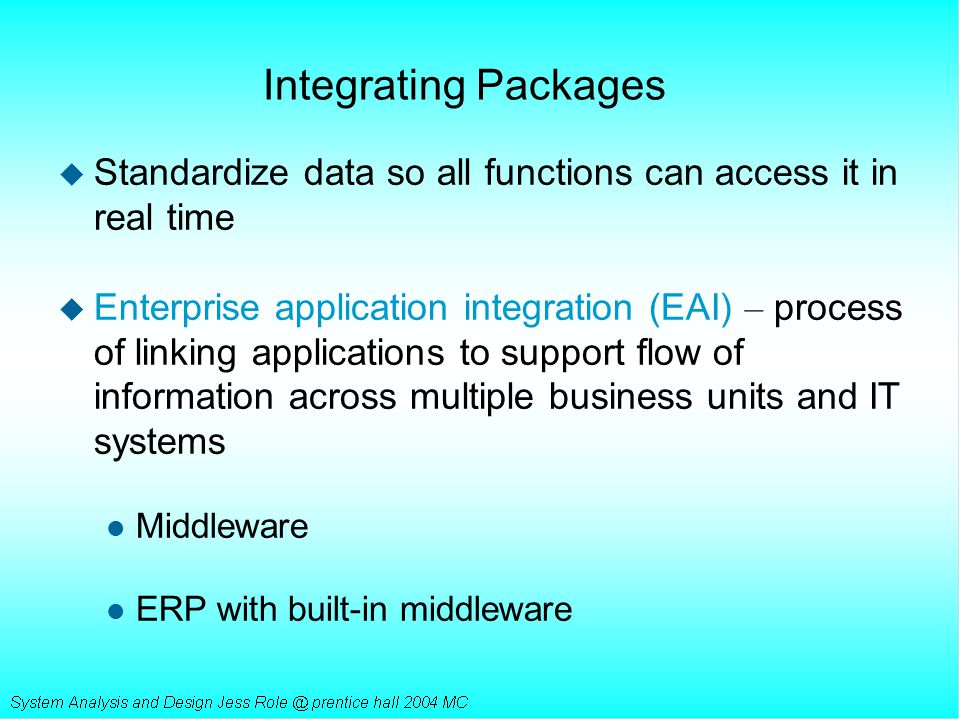 Integrating Packages Standardize data so all functions can access it in real time.