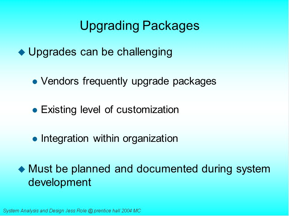 Upgrading Packages Upgrades can be challenging
