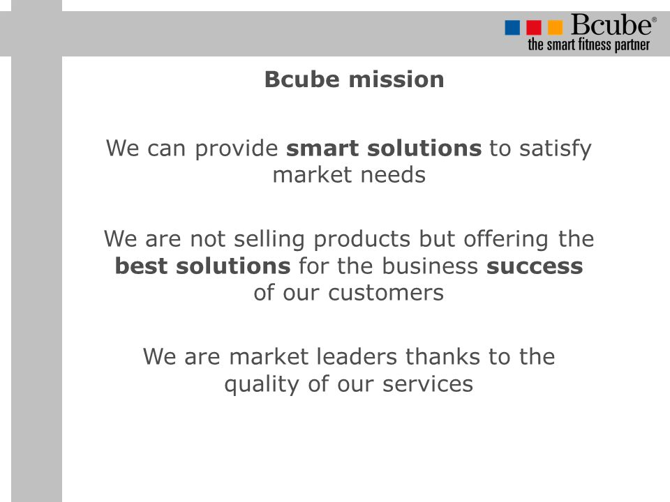 We can provide smart solutions to satisfy market needs
