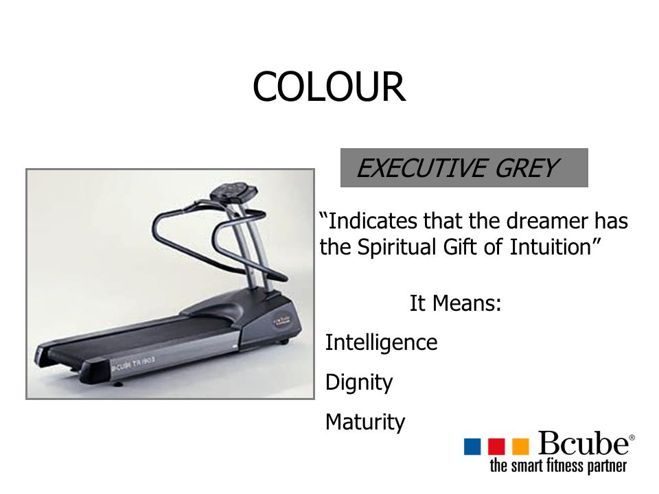 COLOUR EXECUTIVE GREY. Indicates that the dreamer has the Spiritual Gift of Intuition It Means: