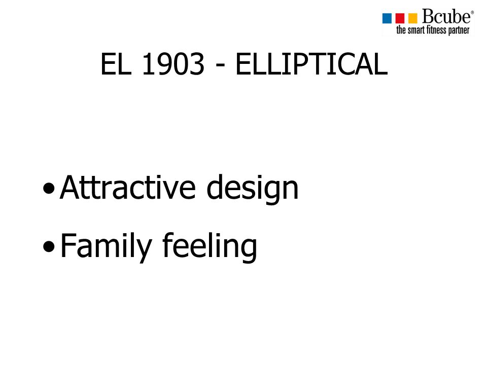 EL 1903 - ELLIPTICAL Attractive design Family feeling