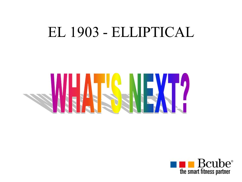 EL 1903 - ELLIPTICAL WHAT S NEXT