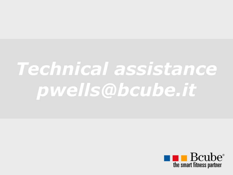 Technical assistance pwells@bcube.it