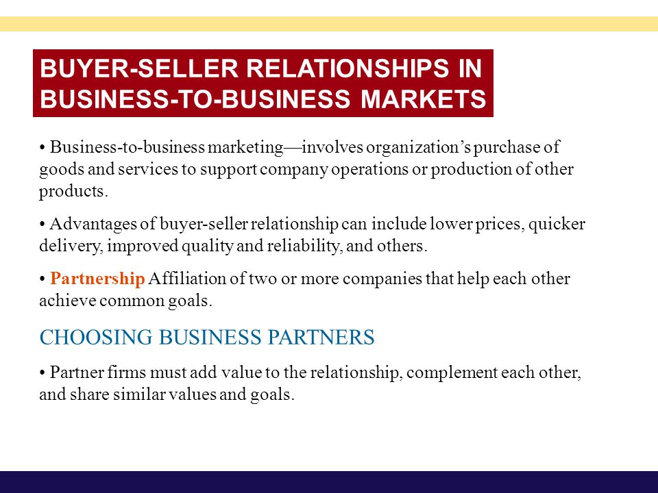 BUYER-SELLER RELATIONSHIPS IN BUSINESS-TO-BUSINESS MARKETS