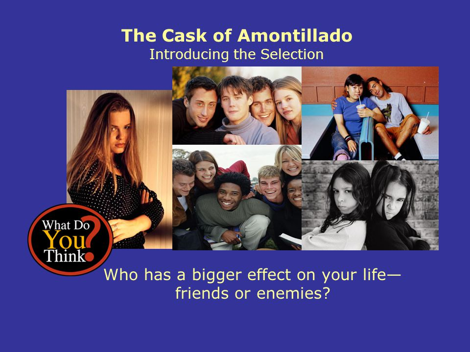 The Cask of Amontillado Introducing the Selection