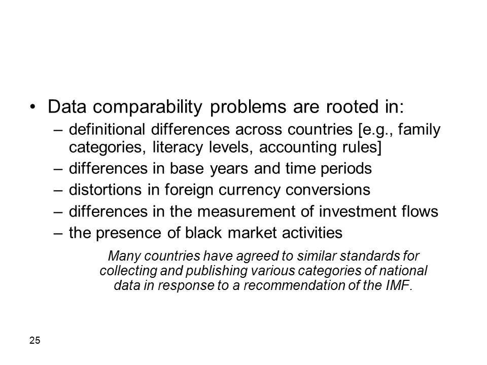 Data comparability problems are rooted in: