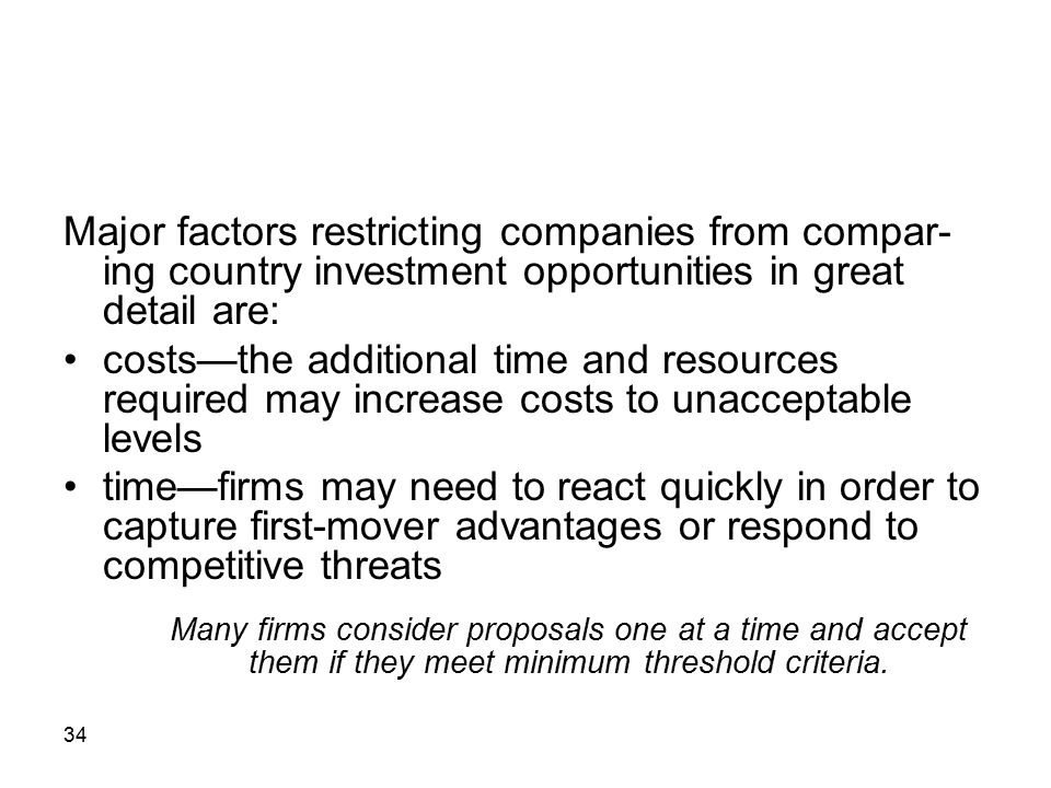 Major factors restricting companies from compar-ing country investment opportunities in great detail are: