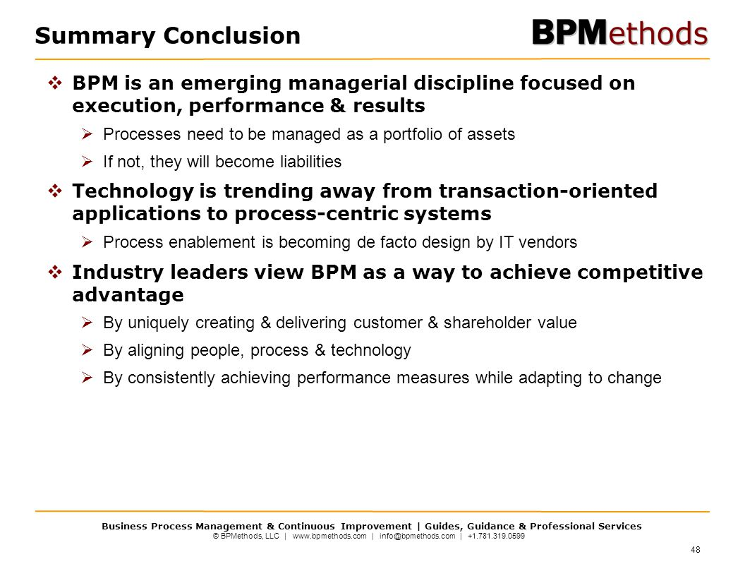 Summary Conclusion BPM is an emerging managerial discipline focused on execution, performance & results.