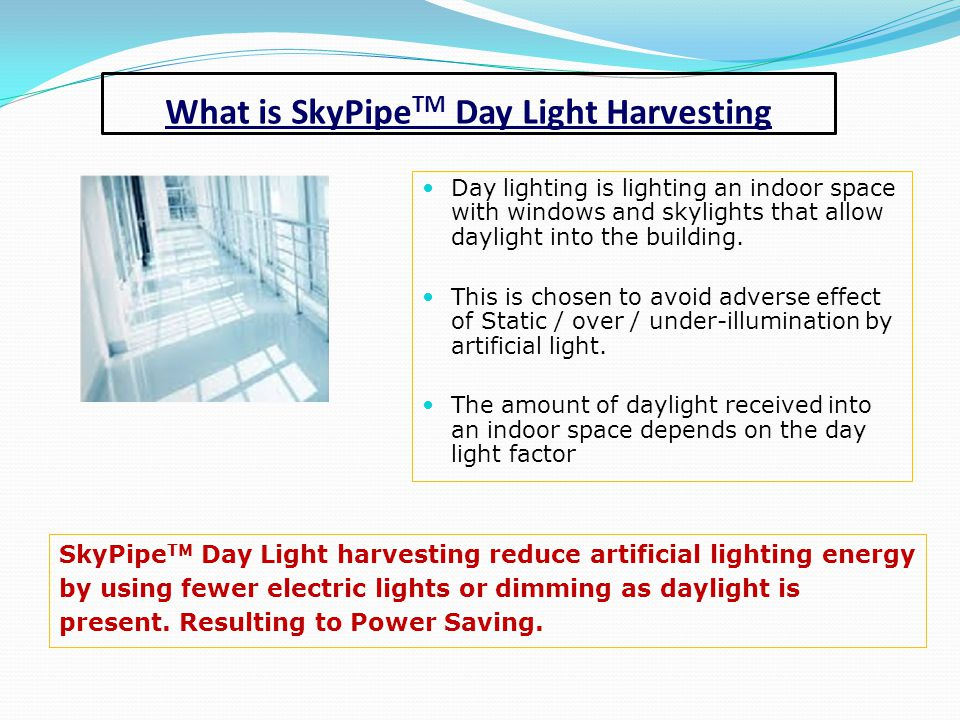 What is SkyPipeTM Day Light Harvesting