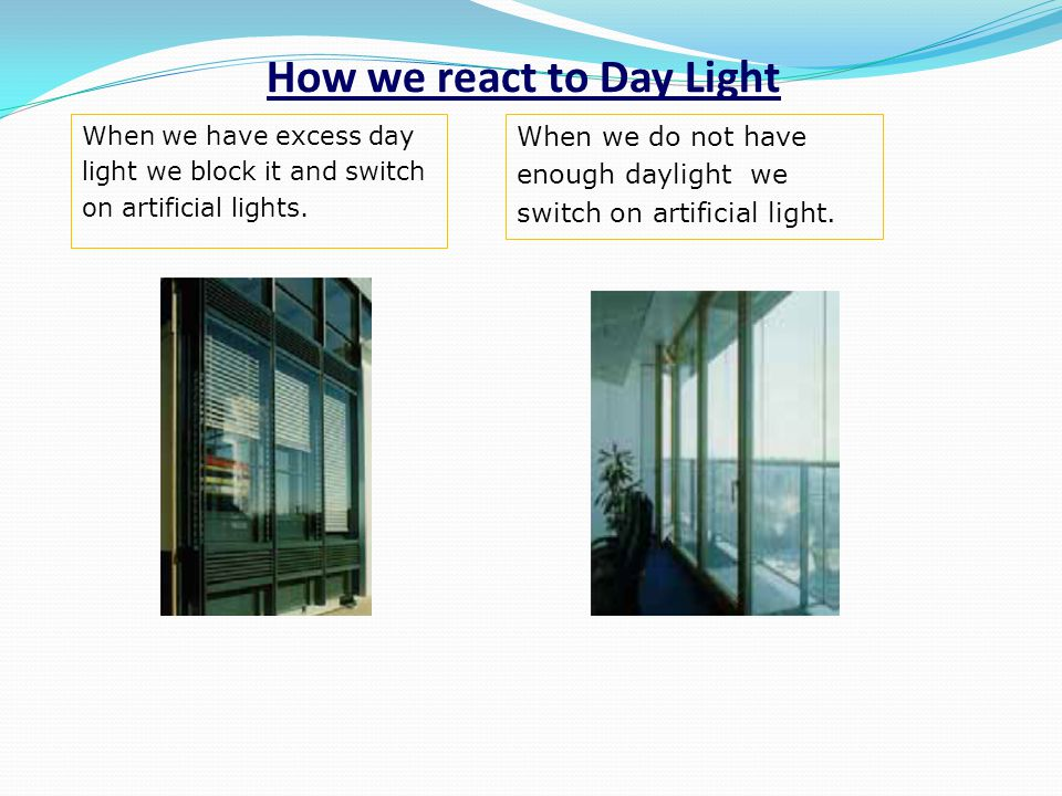 How we react to Day Light