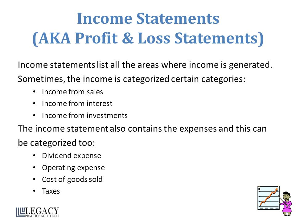 Income Statements (AKA Profit & Loss Statements)