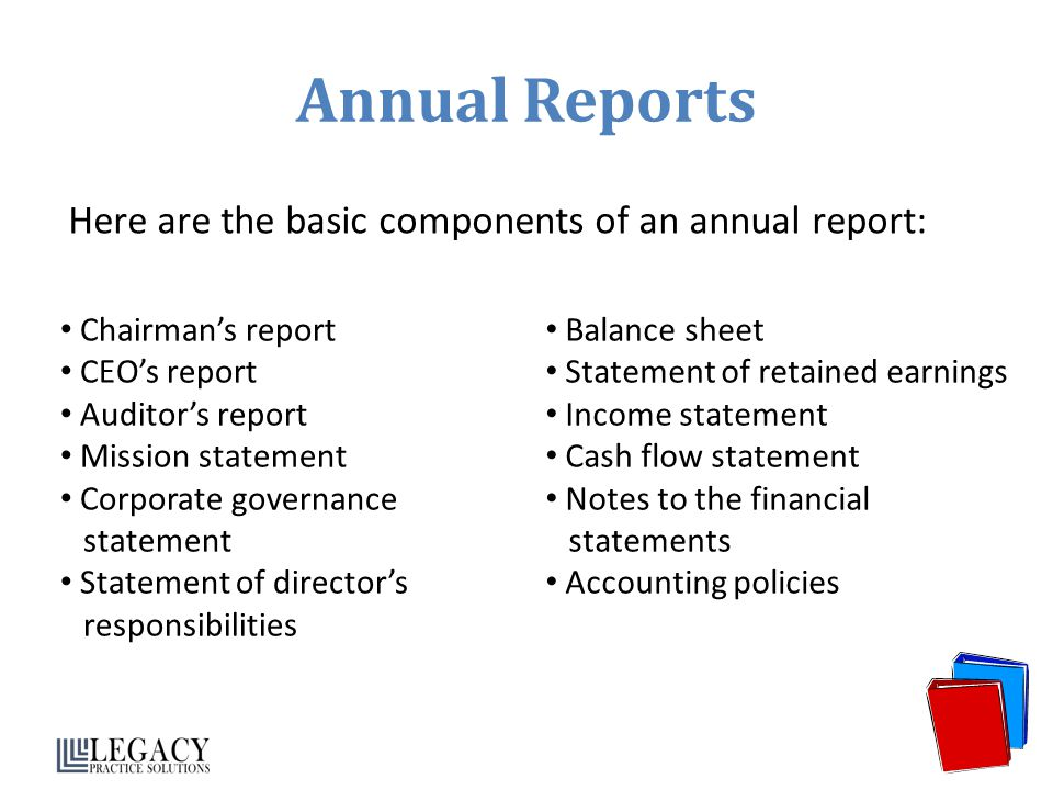 Annual Reports Here are the basic components of an annual report: