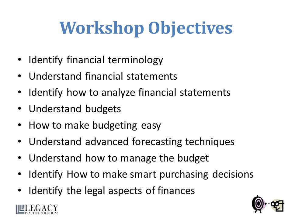 Workshop Objectives Identify financial terminology