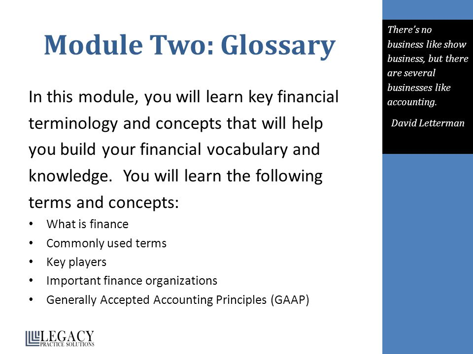 Module Two: Glossary In this module, you will learn key financial